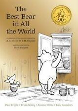 Winnie the Pooh: The Best Bear in All the World by Paul Bright, Kate Saunders, Jeanne Willis, Brian Sibley, A. A. Milne (Hardback, 2016)