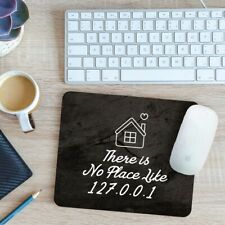 There Is No Place Like 127.0.0.1 Mouse Mat Pad 24cm x 19cm