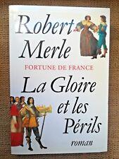 4251- HISTOIRE La Gloire et les Périls, Fortune de France, par Robert MERLE,1999