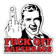 "5"" FCK OFF DAESHBAGS - Anti Terrorism ISIL ISIS Daesh Muslim Terrorist Islam"