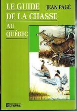 CANADA FRENCH ILLUSTR BOOK LE GUIDE DE LA CHASSE AU QUEBEC PAR JEAN PAGÉ