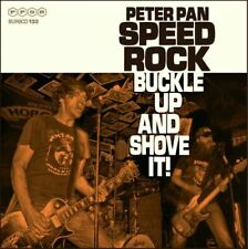Peter Pan Speedrock : Buckle Up and Shove It! CD (2014) ***NEW*** Amazing Value
