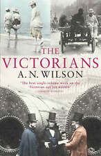 The Victorians by A.N. Wilson Paperback Book 9780099451860 |