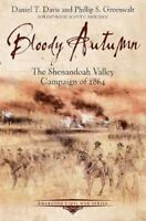 Bloody Autumn: The Shenandoah Valley Campaign of 1864 (Emerging Civil War), , Ph