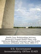 Health Care: Relationships Between Nonprofit Prepaid Health Plans with Californi