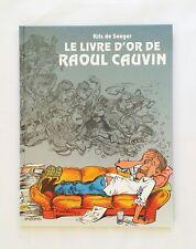 BD - Le livre d'or de Raoul cauvin / EO 1995 / KRIS DE SIAGER / ARBORIS