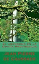 El Abandono en la Divina Providencia by Jean Pierre De Caussade (2013,...