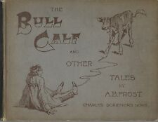 The Bull Calf and other tales. A.B. Frost