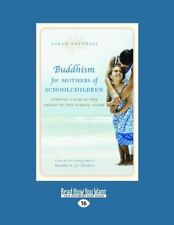 Buddhism for Mothers of Schoolchildren : Finding Calm in the Chaos of the...