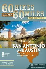 60 Hikes Within 60 Miles: San Antonio and Austin: Including the Hill Country, Ta