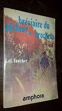 BREVIAIRE DU PÊCHEUR DE BROCHETS - J. Cl. Faucher 1980