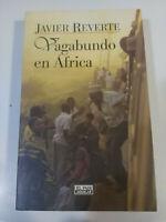 VAGABUNDO EN AFRICA - JAVIER REVERTE LIBRO TAPA BLANDA 494 PAGS 1998