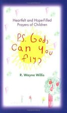 P.S. God, Can You Fly?: Heart-Felt and Hope-Filled
