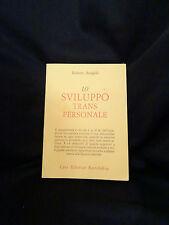 Lo sviluppo trans personale – Roberto Assagioli – Casa Editrice Astrolabio 1988