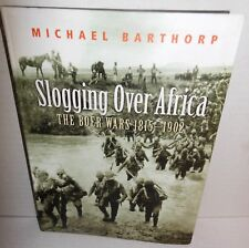 BOOK Slogging over Africa The Boer Wars 1815-1902 by Michael Barthorp op 2002
