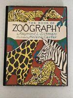 THE BOOK OF ZOOGRAPHY Raymond Ditmars 1934 HC 5th Print ILLUS Helene Carter - C