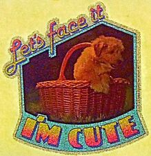 Vintage 70s Let's Face it I'm Cute Puppy Iron-On Transfer 6x6 inches RARE!