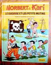 BD - NORBERT ET KARI : LE GUGUSSE ET LES PETITS MUTINS - EO 1974 - état neuf !