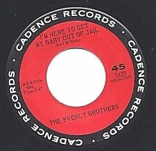 """EVERLY BROTHERS on CADENCE 1429 """"I'M HERE TO GET MY BABY OUT OF JAIL"""" MINT- 45"""