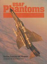 USAF Phantoms - Tactics, Training, and Weapons (F-4 Phantom II)