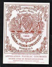 PAUILLAC 2E GCC ETIQUETTE CHATEAU PICHON LONGUEVILLE BARON 1962  §11/09/16§