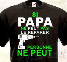 T-SHIRT SI PAPA NE PEUT PAS LE REPARER PERSONNE NE PEUT Humour Cadeau père Drôle