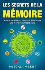 Les Secrets de la Mémoire : Tout le Monde Est Capable de développer une...