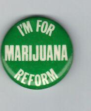 "I'M FOR MARIJUANA REFORM 1 1/4"" CELLULOID PINBACK BUTTON. 1970'S"