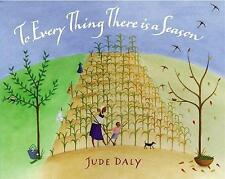To Every Thing There is a Season, New, Jude Daly Book