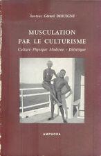 Musculation par le Culturisme/Docteur Gérard Debuigne/1963