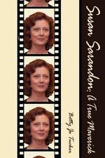 Susan Sarandon: A True Maverick (Paperback or Softback)
