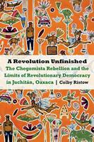 A Revolution Unfinished: The Chegomista Rebellion and the Limits of Revolutionar