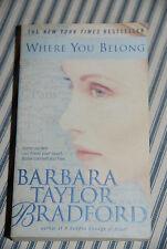 Where You Belong by Barbara Taylor Bradford (2000, Paperback) -- Romance