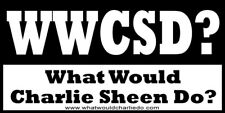 What Would Charlie Sheen Do? WWCSD Bumper sticker