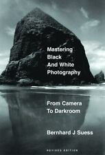Mastering Black-and-White Photography: From Camera to Darkroom-ExLibrary