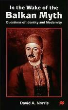 In the Wake of the Balkan Myth: Questions of Identity and Modernity-ExLibrary