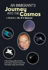 NEW An Immigrant's Journey into the Cosmos: A Memoir by Dr. N Y Misconi