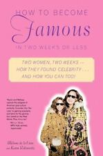 How to Become Famous in Two Weeks or Less by Robinovitz, Karen, Cruz, Melissa De