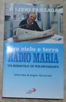 P. LIVIO FANZAGA - TRA CIELO E TERRA RADIO MARIA UN MIRACOLO DI VOLONTARIATO (MG