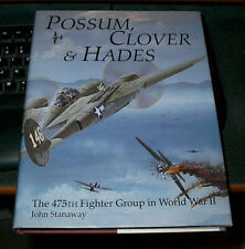 Possum, Clover, & Hades:The 475th Fighter Group In Wwii by John Stanaway Book