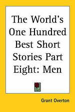 NEW The World's One Hundred Best Short Stories Part Eight: Men