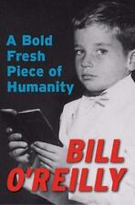 A Bold Fresh Piece of Humanity Book Bill O'Reilly HARDCOVER BOOK REPUBLICAN FOX