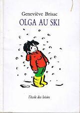 Olga Au Ski * Geneviève BRISAC * Ecole Des Loisirs * animax * 6 / 8 ans