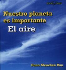 El aire (Nuestro Planeta Es Importante) (Spanish Edition)-ExLibrary