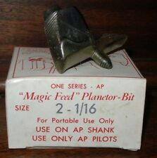 "2-1/1"" Magic Feed Planetor-Bit For Use On AP Shank and AP Pilots NEW IN BOX"