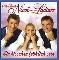 Die Ladiner Ein bisschen fröhlich sein (& Die kleine Nicol) [CD]