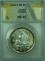 1949 Canada Dollar $1 Silver Coin ANACS MS-60 (Undergraded)