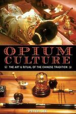 Opium Culture : The Art and Ritual of the Chinese Tradition by Peter Lee...