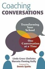 Coaching Conversations : Transforming Your School One Conversation at a Time by