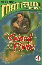The Sword and the Flute (Matterhorn the Brave Series #1) by Hamel, Mike